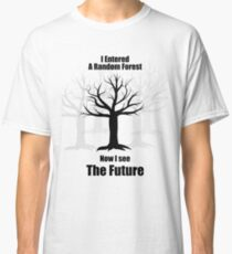 Random Forest Machine Learning : See The Future Classic T-Shirt