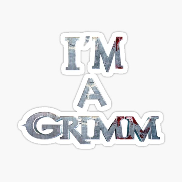I'm A Grimm Sticker