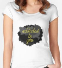 addicted to you Women's Fitted Scoop T-Shirt