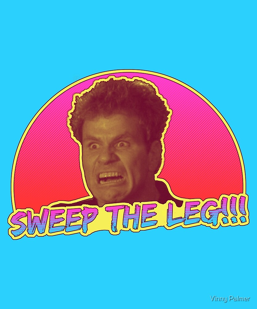 Sweep The Leg by Vinny Palmer