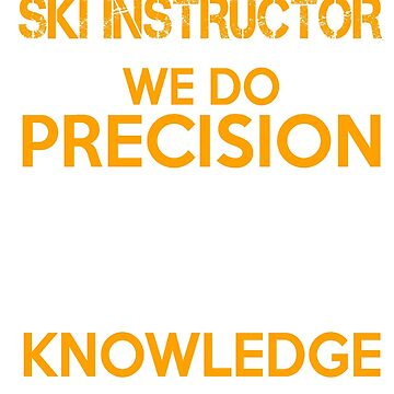 SKI INSTRUCTOR QUESTIONABLE KNOWLEDGE by andersonfry