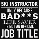 SKI INSTRUCTOR BAD ASS by andersonfry