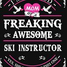 SKI INSTRUCTOR PROUD MOM by andersonfry