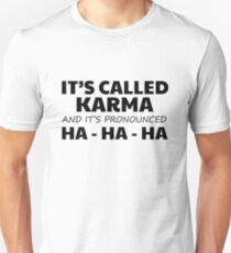 Karma Funny Cute Quote Joke Humor Comedy Gift Lettering Unisex T-Shirt