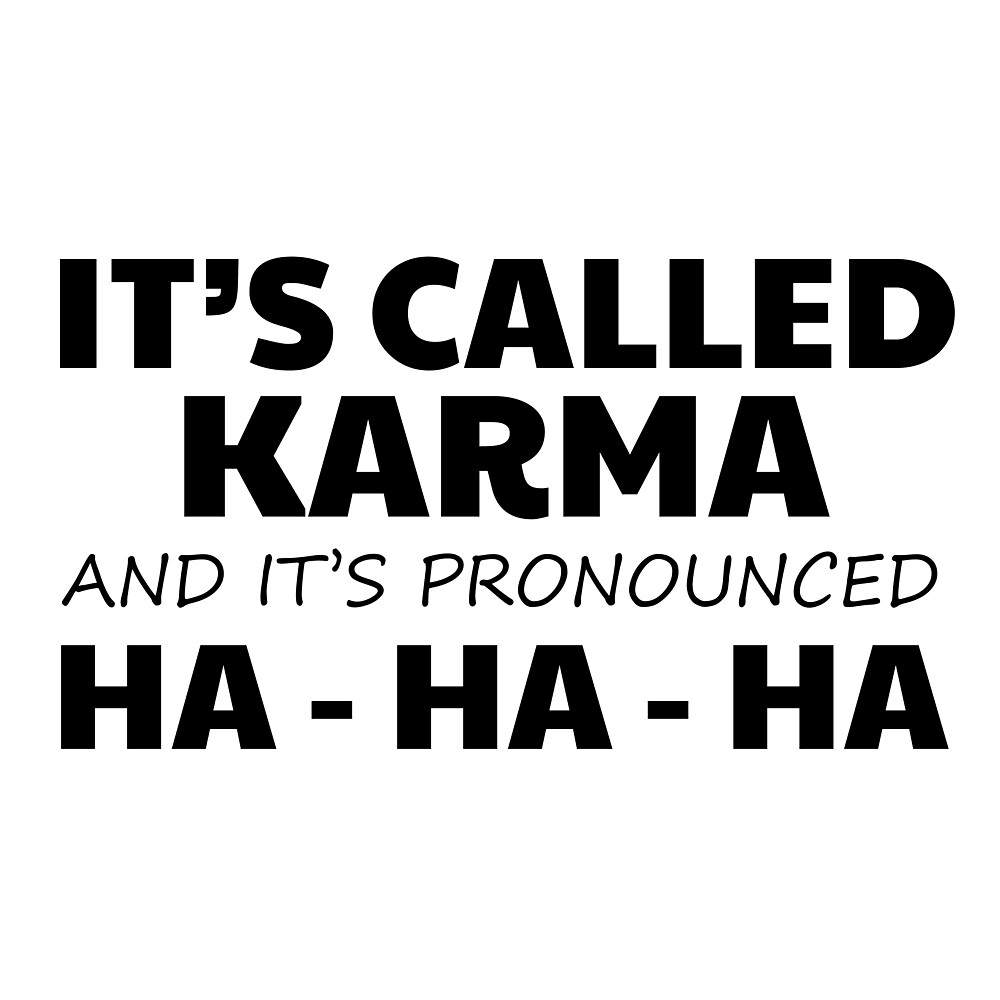 Karma Funny Cute Quote Joke Humor Comedy Gift Lettering by Sid3walkArt2