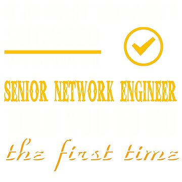 SENIOR NETWORK ENGINEER TOLD YOU TO DO by thomasride