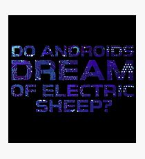 Do Androids Dream Of Electric Sheep Cyberpunk Cool Sci Fi Quote Philip K. Dick Photographic Print