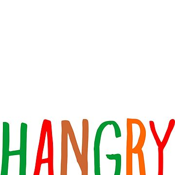 Im Sorry For What I Said When I Was Hangry by 06051984