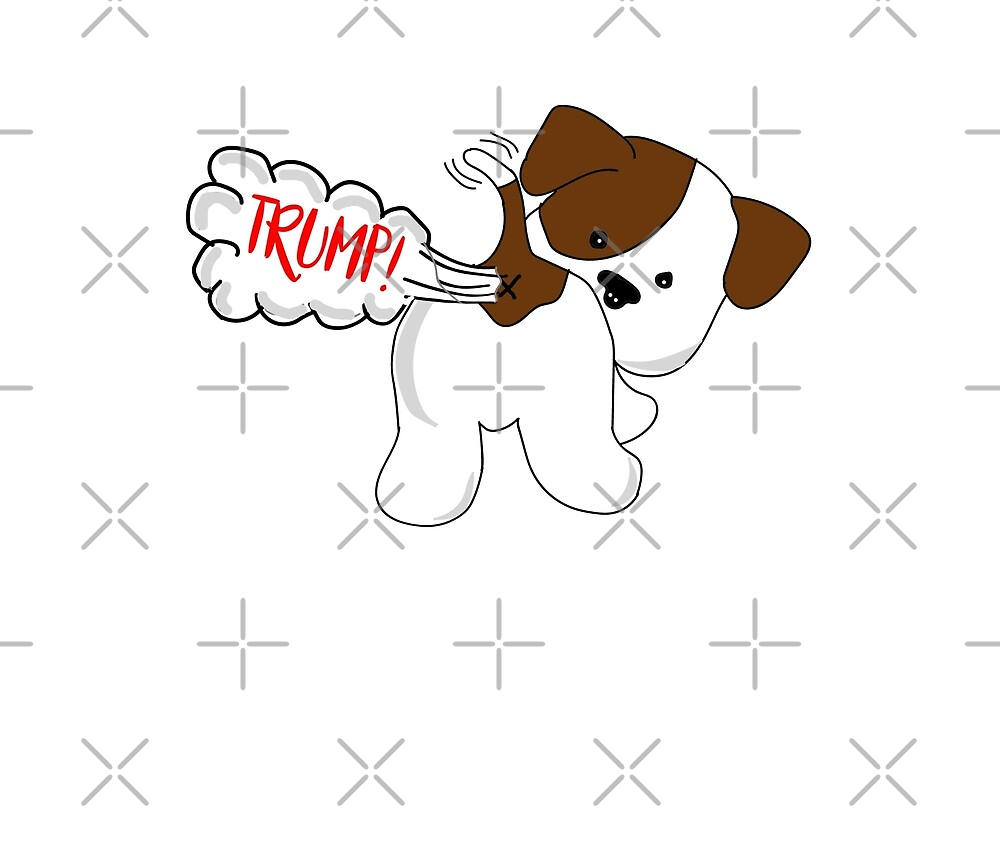 Trump Fart Dog by PopArtDesigns