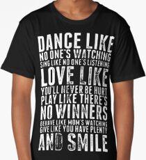 dance like nobody's watching Long T-Shirt