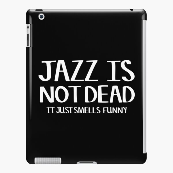 Jazz Is Not Dead Funny Music Quote Humor Frank Zappa iPad Snap Case