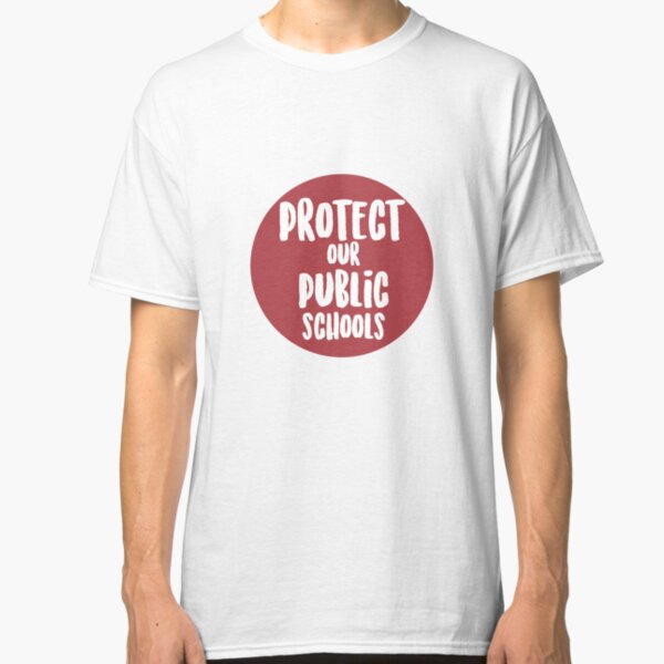Protect Our Public Schools Classic T-Shirt