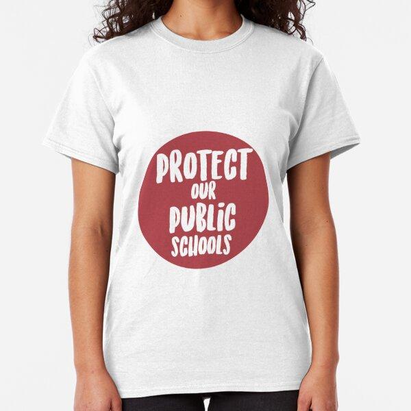 Protect Our Public Schools Classic T-Shirt