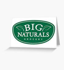 Big Naturals Greeting Card