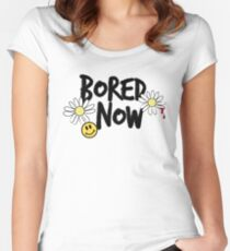 Bored Now Women's Fitted Scoop T-Shirt