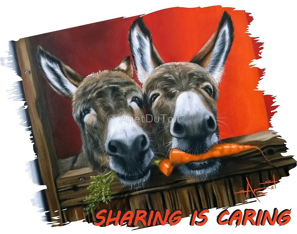 Sharing is Caring! by AnetDuToit