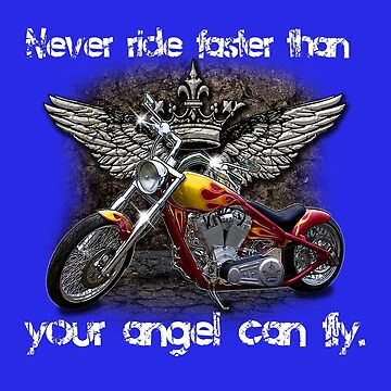 Never ride faster than your angel can fly by fantasticdesign