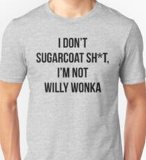 I Don't Sugarcoat T-Shirt