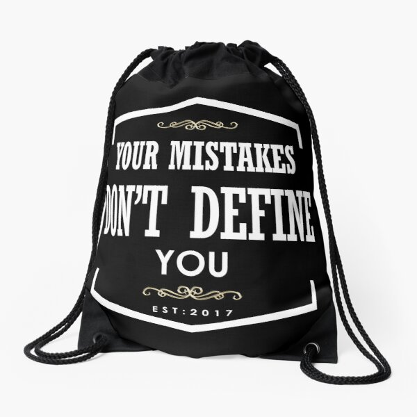 Your mistakes don't define you Drawstring Bag