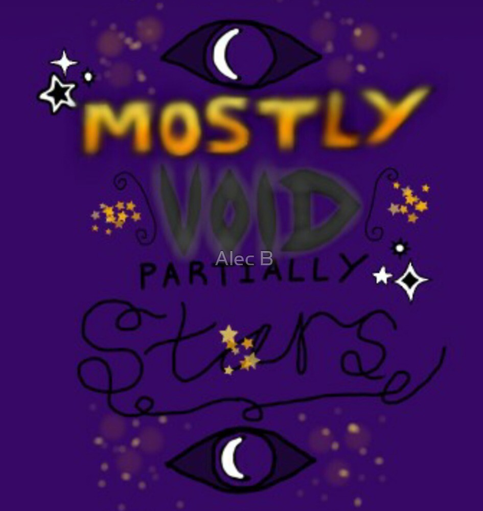 Mostly Void Partially Stars Quote by TheGreatAlsbee