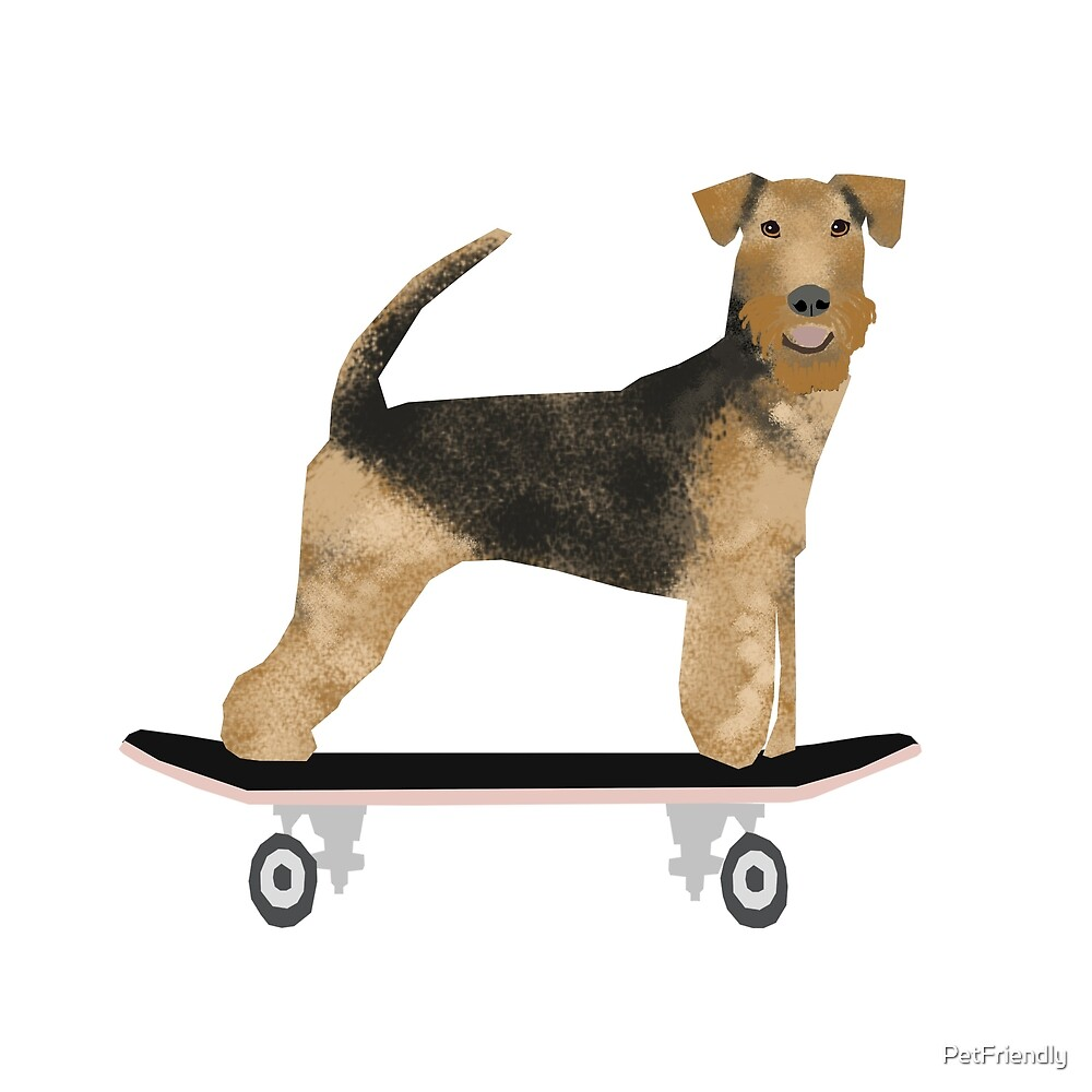 Airedale Terrier skateboard cute dog breed design illustration by PetFriendly