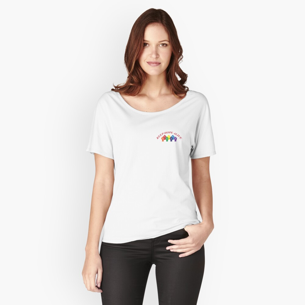 """""""Keep Hope Alive"""" Merchandise Women's Relaxed Fit T-Shirt Front"""