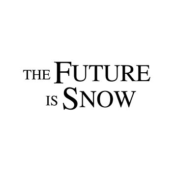 The Future Is Snow, black by loustic
