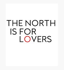 The North is for Lovers Photographic Print