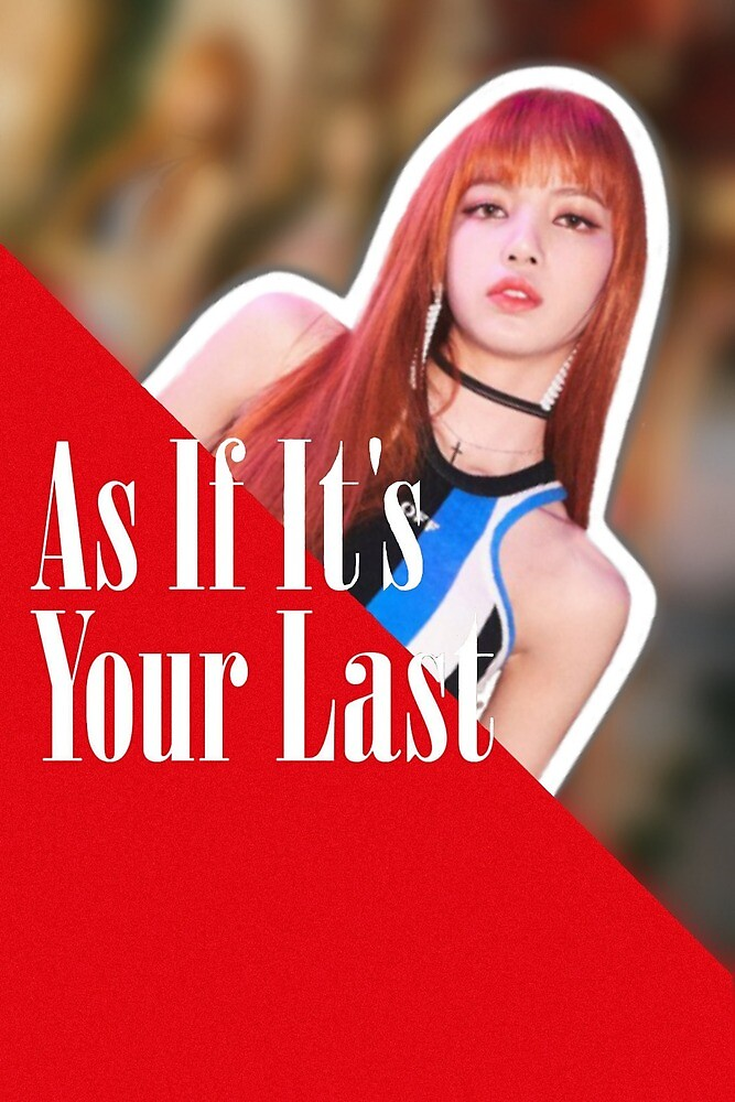 Black Pink Lisa 'As If It´s Your Last' by xmarathongirl