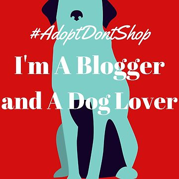 I'm A Blogger and a DOG Lover by AngTeeTeeKo