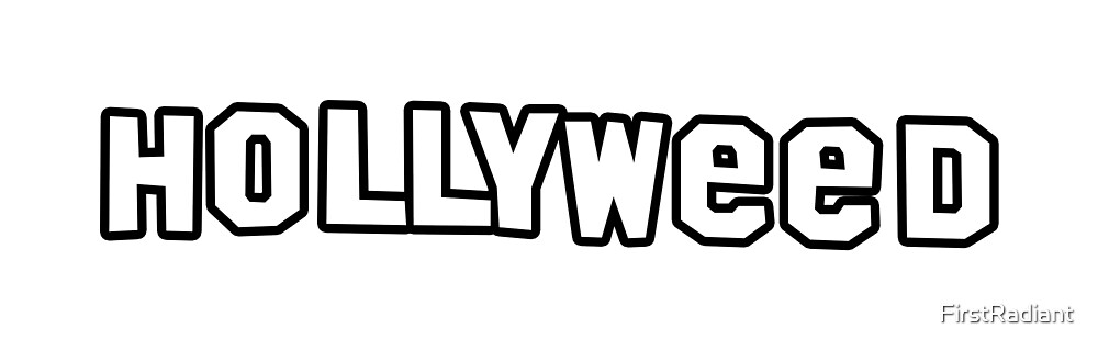 Hollyweed Funny by FirstRadiant