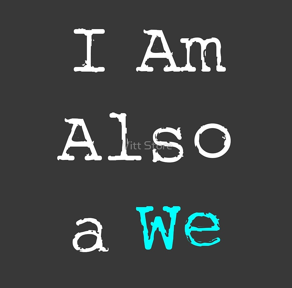 I Am Also a We (Aqua) by Vitt Store