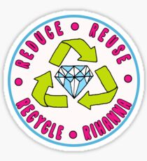 Reduce, Reuse, Recycle, Rihanna Sticker