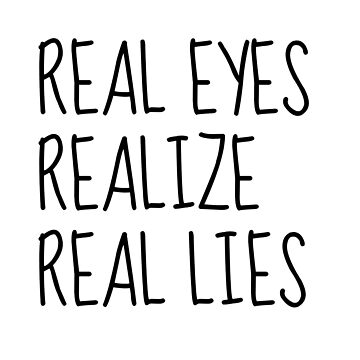 Real Eyes, Realize, Real Lies - Tupac by fckzr