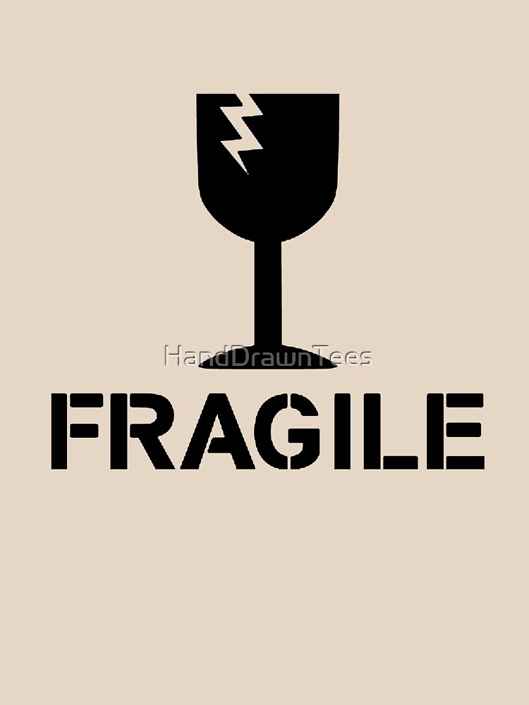 Fragile - Hungover by HandDrawnTees
