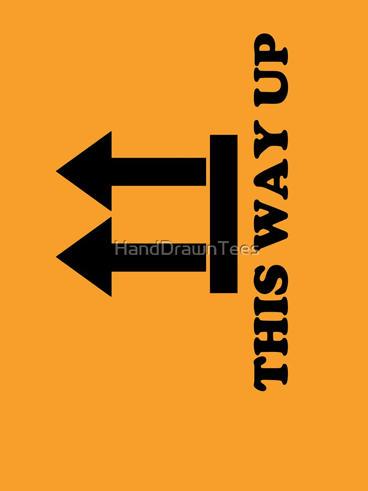 This Way Up Side by HandDrawnTees