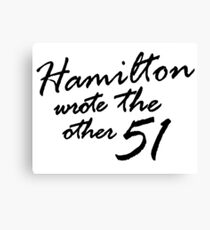 Hamilton Wrote The Other 51  Canvas Print
