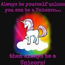 Be A Unicorn by Frandom