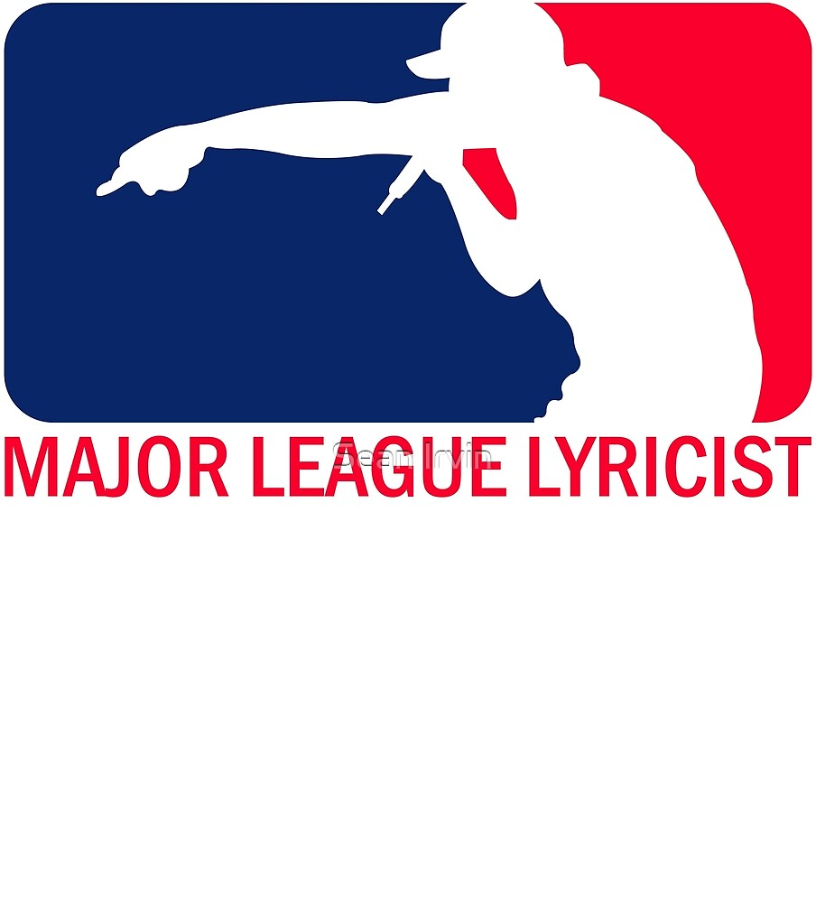 MAJOR LEAGUE LYRICIST by Sean Irvin