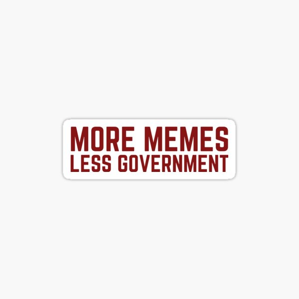 More Memes, Less Government  Sticker