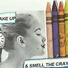 Wake Up(& Smell The Crayons:-) by RobynLee