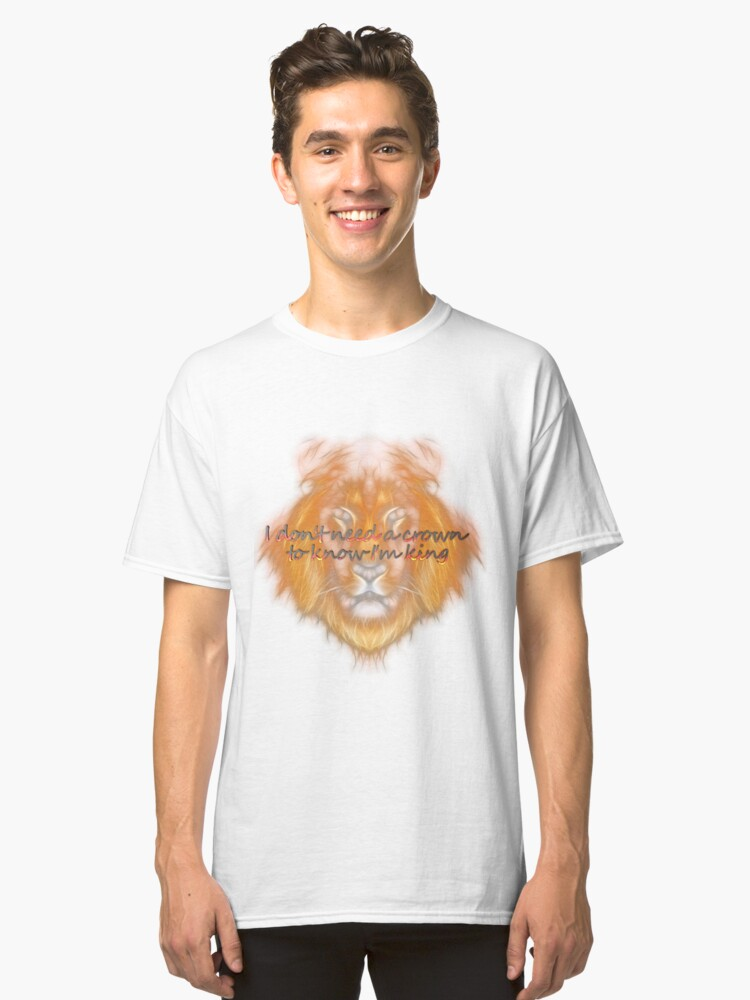 i'm a king Classic T-Shirt Front