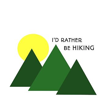 I'd Rather Be Hiking by playoutside