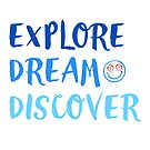 Explore, Dream, Discover by Scott Mitchell