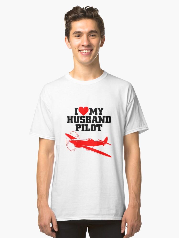 I Love My Husband Pilot! Classic T-Shirt Front