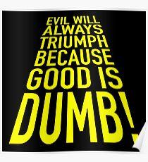 Good is dumb. Poster