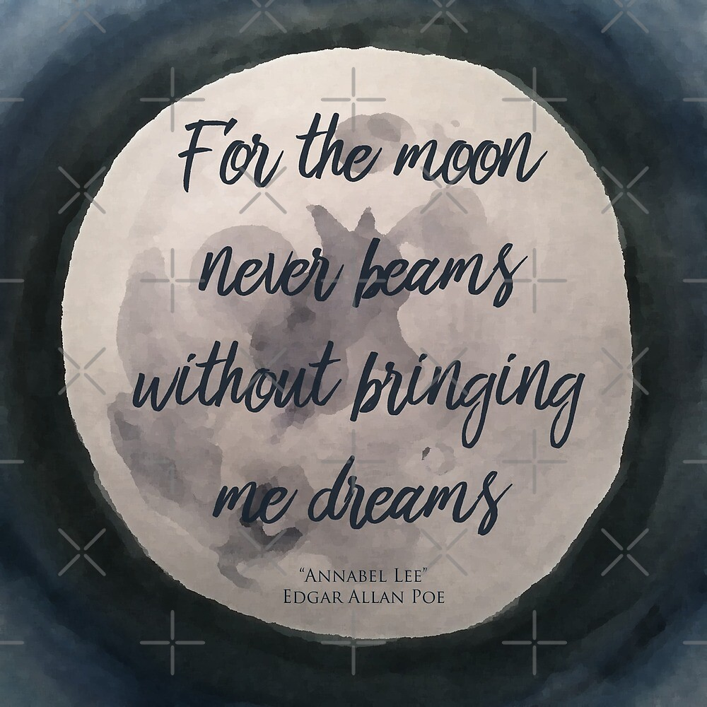 For the Moon Never Beams Without Brining Me Dreams by eclecticreds