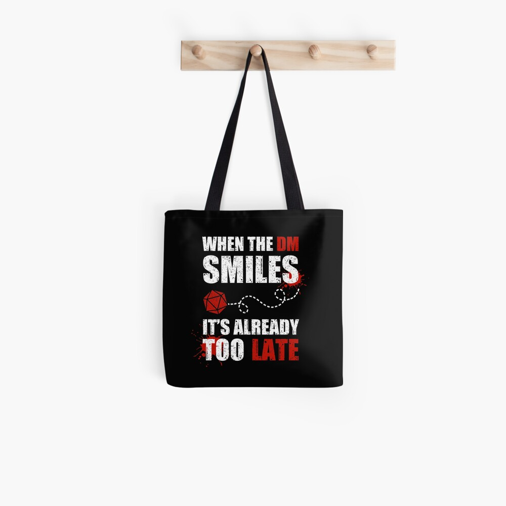 When the DM smiles, it's already too late. Tote Bag