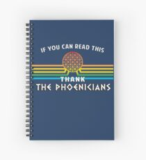 Thank the Phoenicians - Disney's Spaceship Earth - EPCOT Spiral Notebook