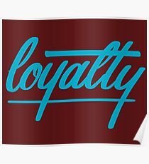 Loyalty- BLUE Poster